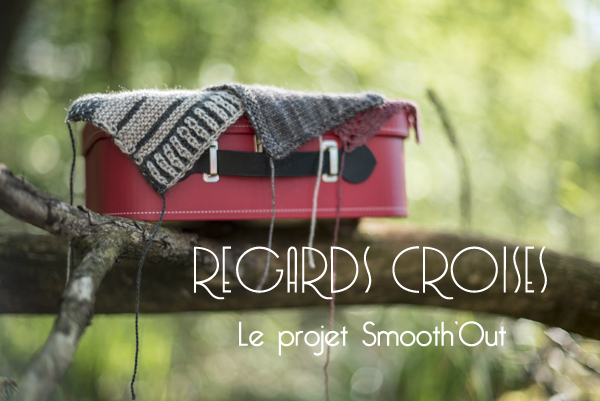 regards croisés Projet Smooth'Out